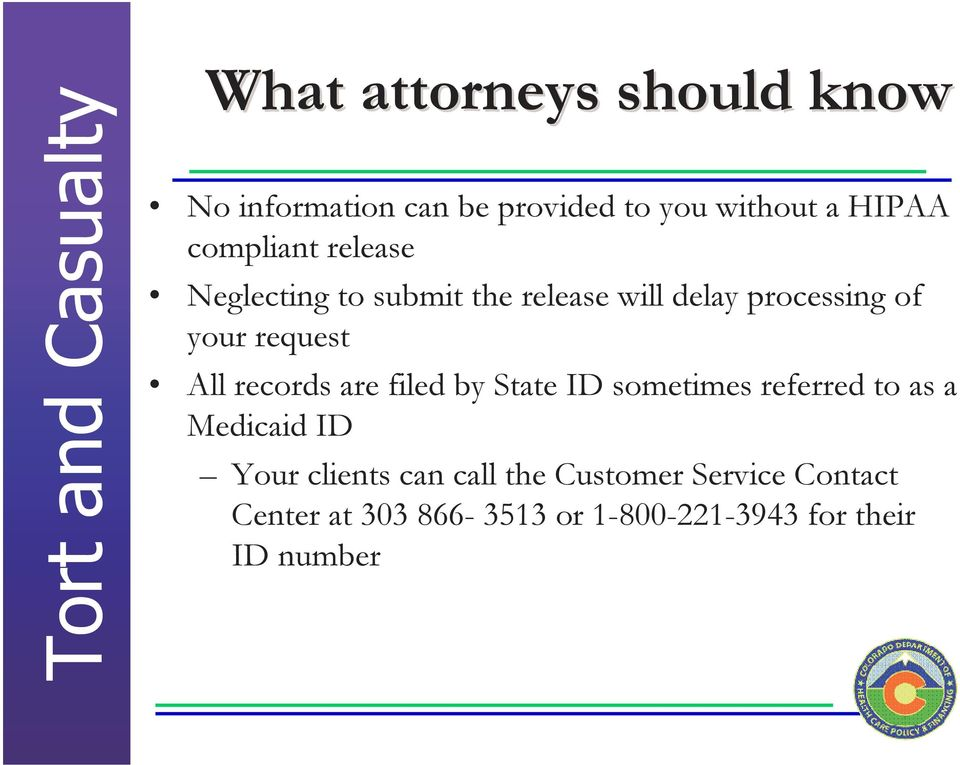 All records are filed by State ID sometimes referred to as a Medicaid ID Your clients