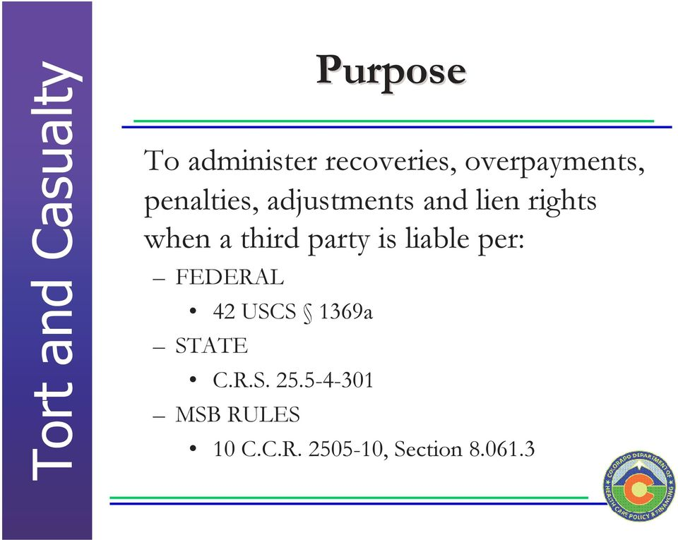 party is liable per: FEDERAL 42 USCS 1369a STATE C.R.S. 25.