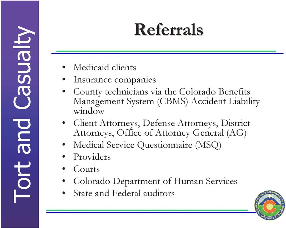 Attorneys, District Attorneys, Office of Attorney General (AG) Medical Service