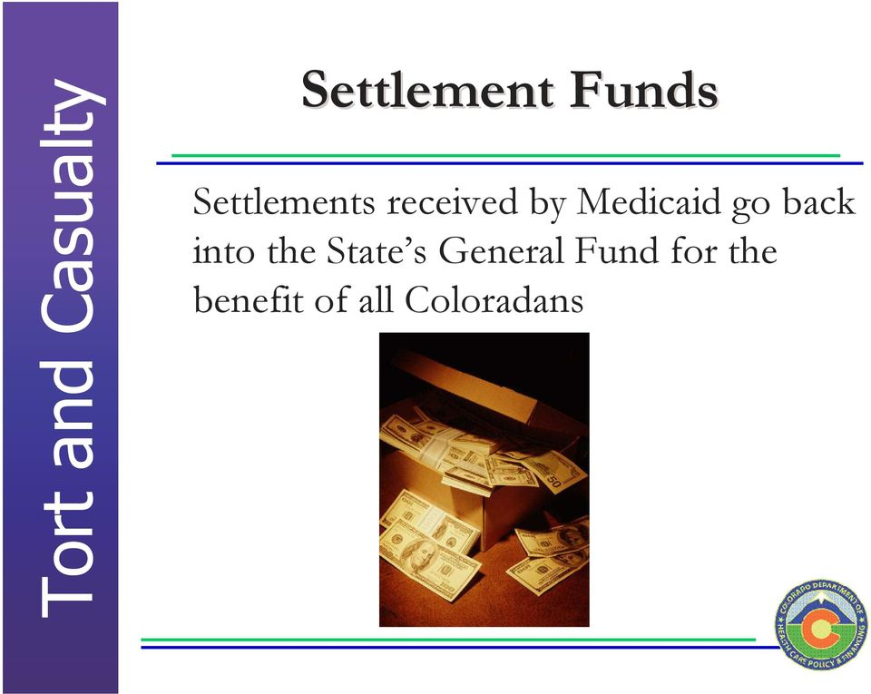 into the State s General Fund