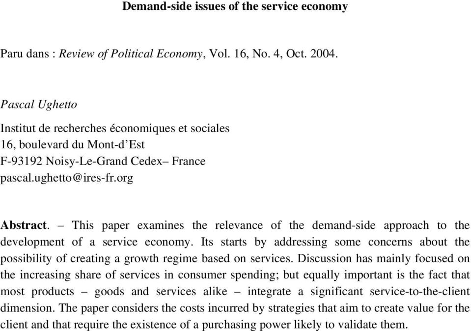 This paper examines the relevance of the demand-side approach to the development of a service economy.