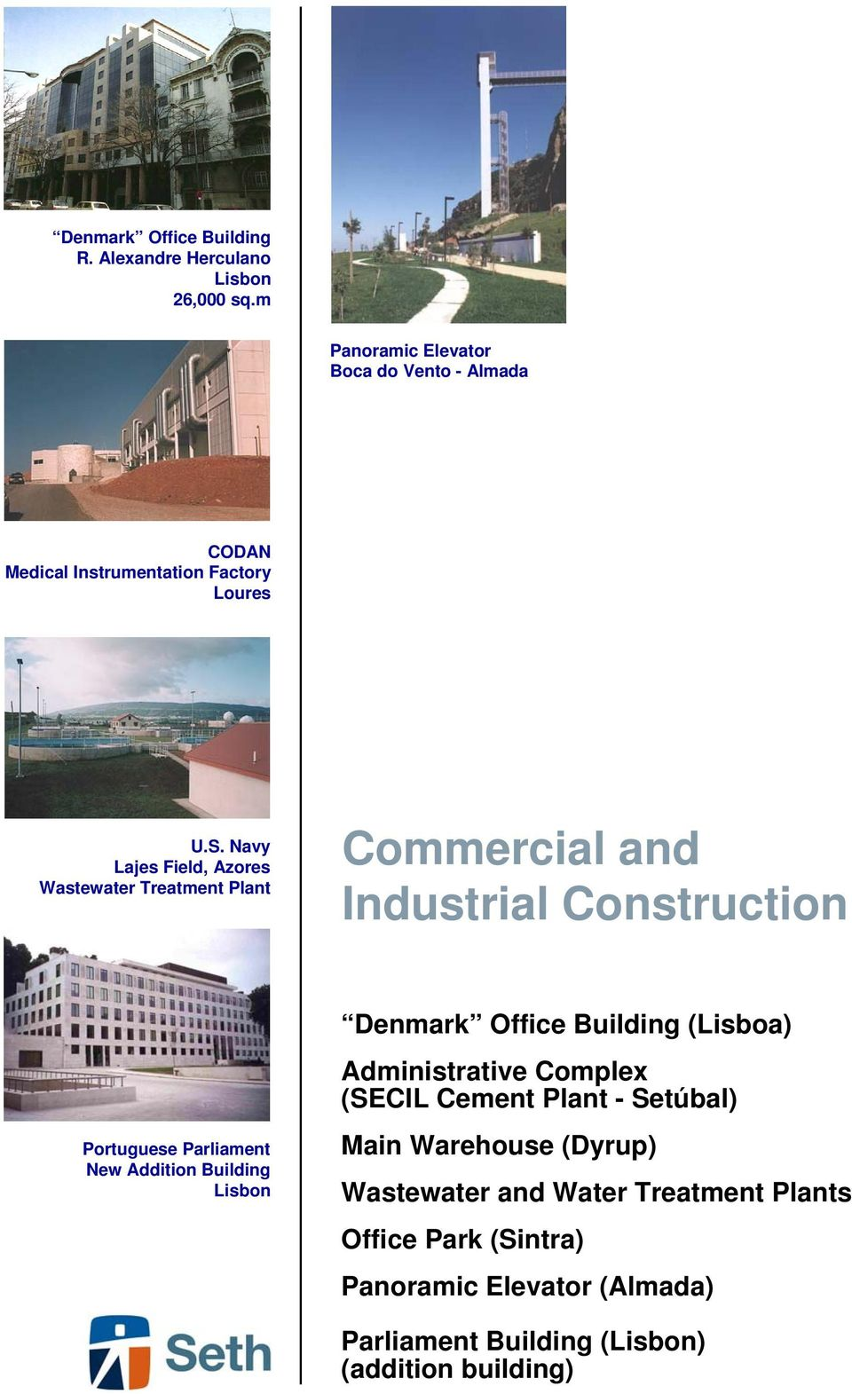 Navy Lajes Field, Azores Wastewater Treatment Plant Commercial and Industrial Construction Portuguese Parliament New Addition Building