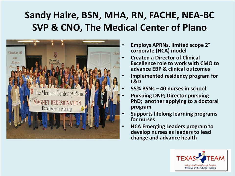 program for L&D 55% BSNs 40 nurses in school Pursuing DNP; Director pursuing PhD; another applying to a doctoral program