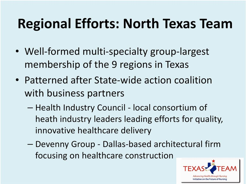 Industry Council -local consortium of heath industry leaders leading efforts for quality,