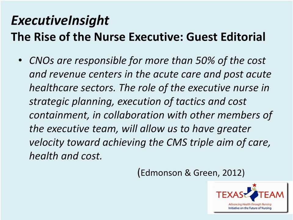 The role of the executive nurse in strategic planning, execution of tactics and cost containment, in collaboration