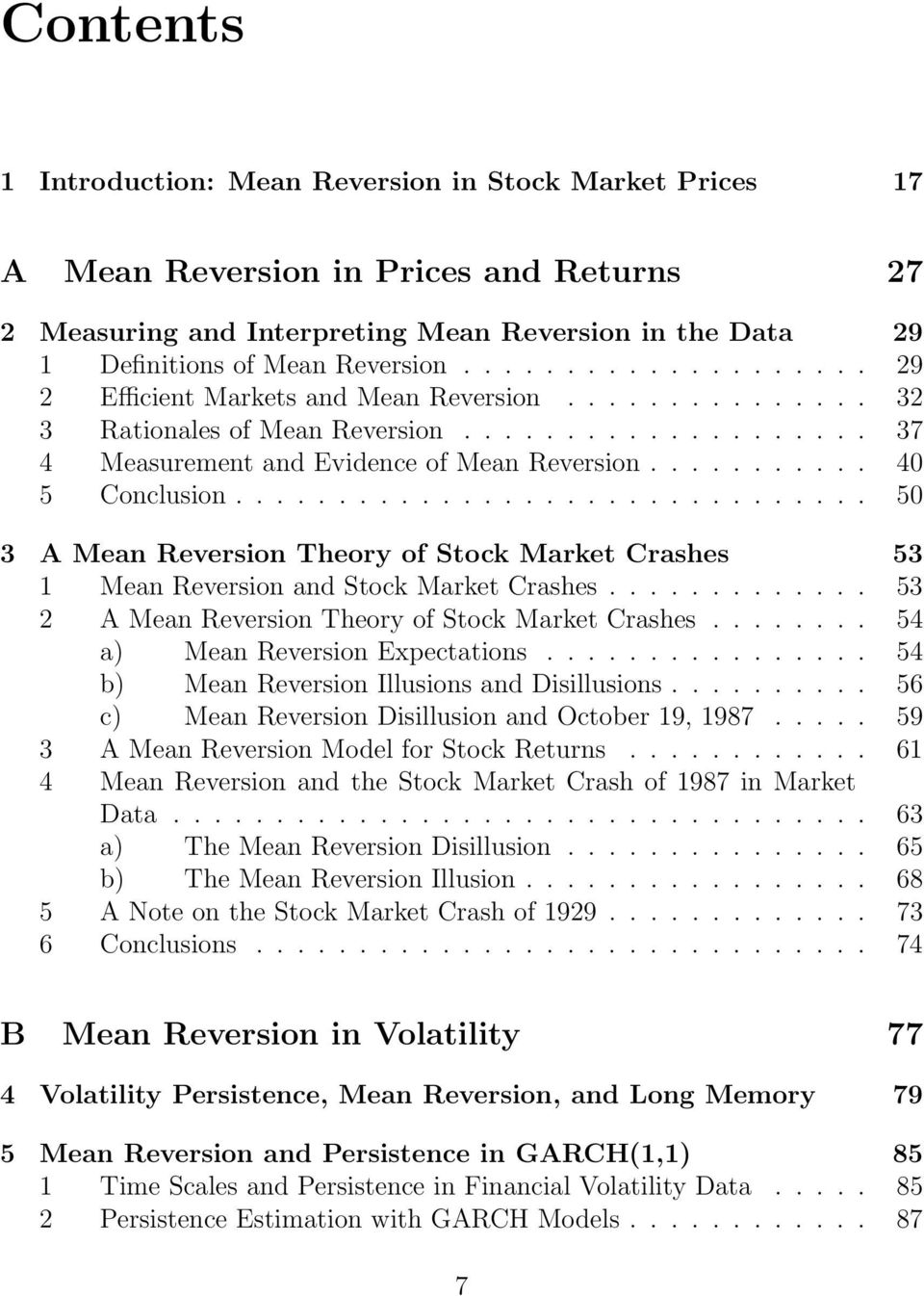 MeanReversionandStockMarketCrashes 53 2 A Mean Reversion Theory of Stock Market Crashes 54 a) MeanReversionExpectations 54 b) Mean Reversion Illusions and Disillusions 56 c) Mean Reversion