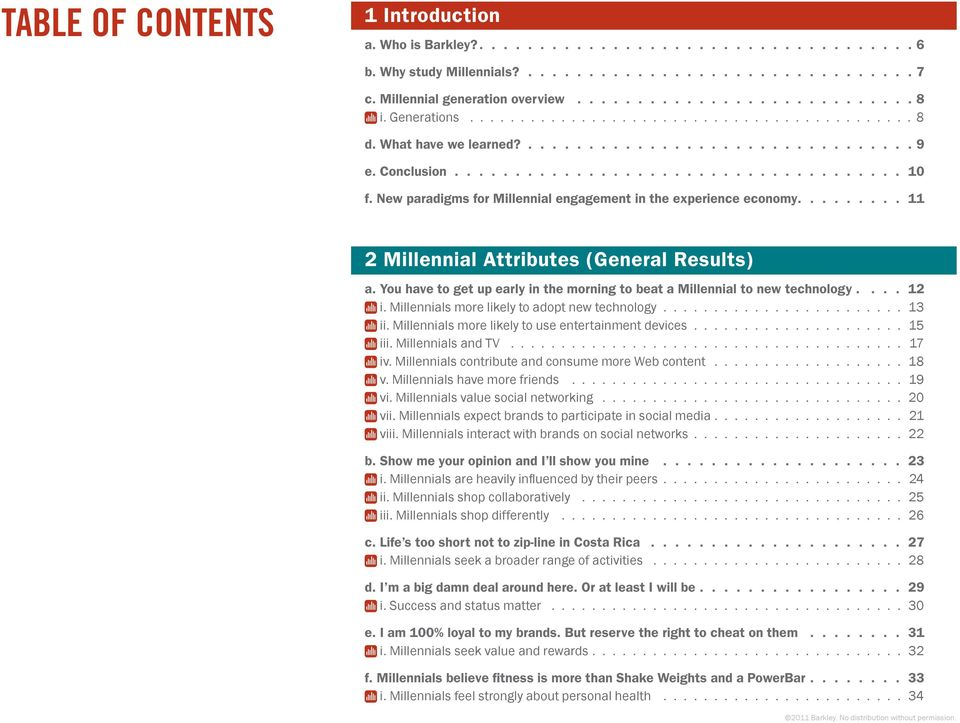 New paradigms for Millennial engagement in the experience economy......... 11 2 Millennial Attributes (General Results) a.