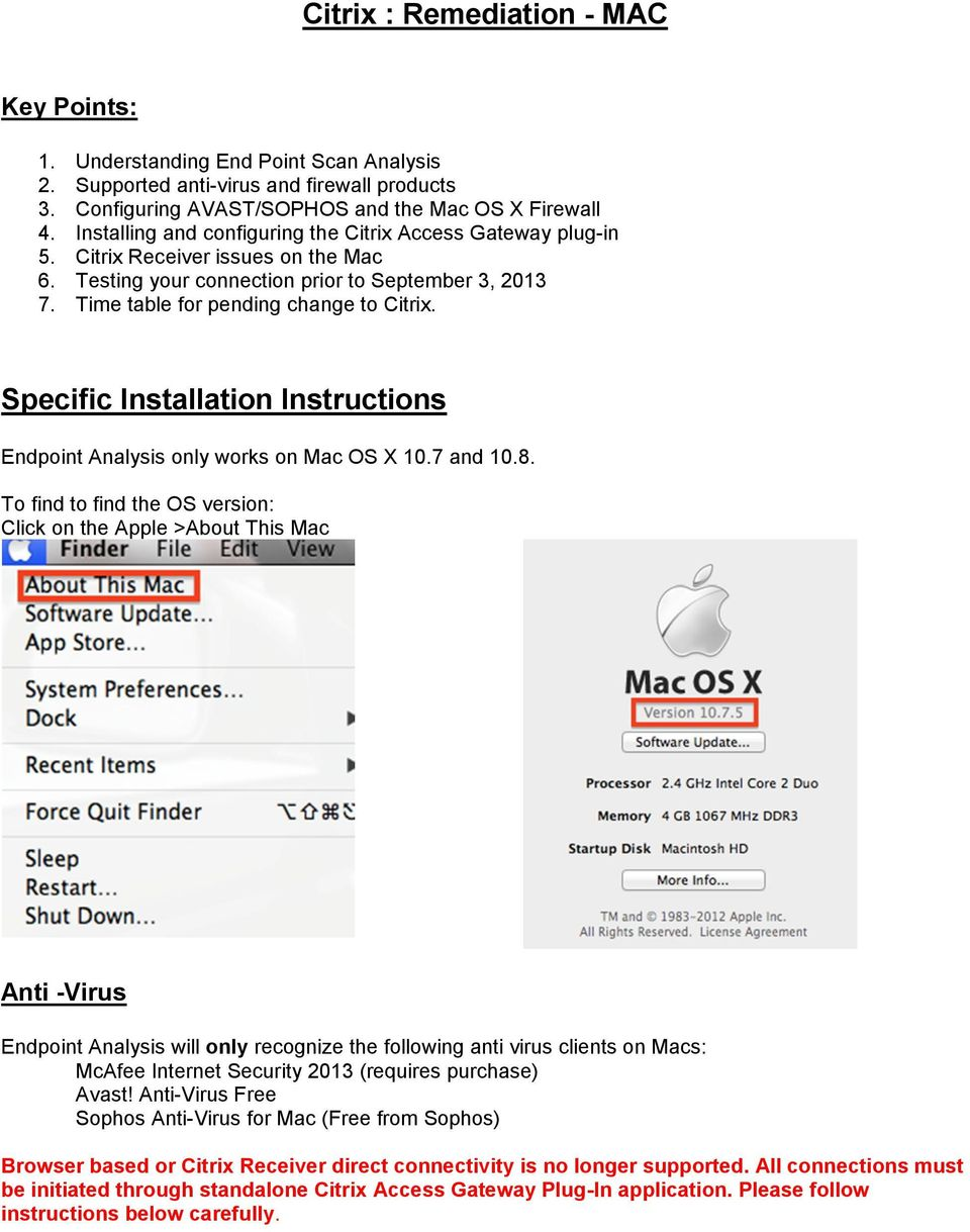 Receiver issues on the Mac Testing your connection prior to September 3, 2013 Time table for pending change to Citrix. Specific Installation Instructions Endpoint Analysis only works on Mac OS X 10.