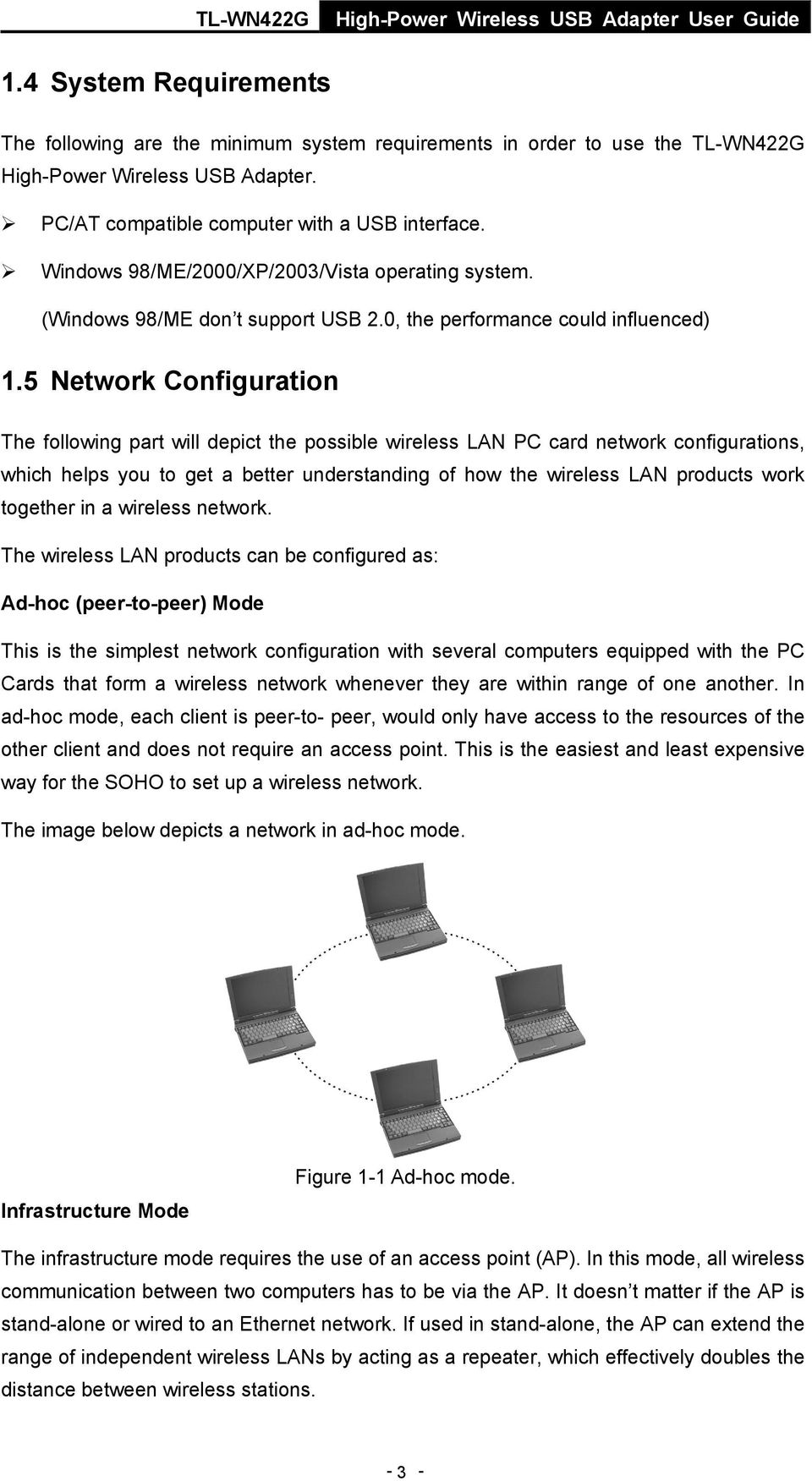 5 Network Configuration The following part will depict the possible wireless LAN PC card network configurations, which helps you to get a better understanding of how the wireless LAN products work