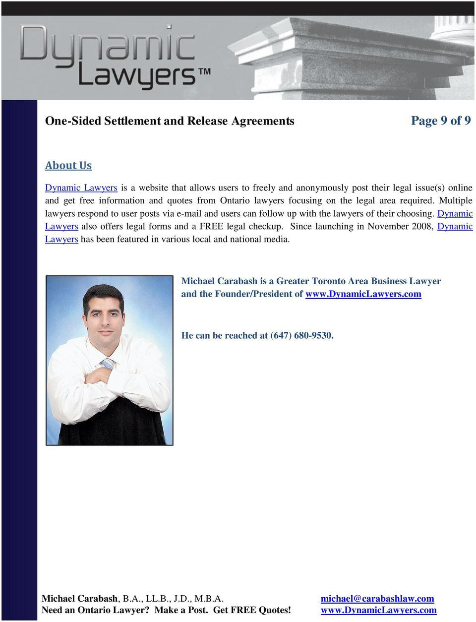 Multiple lawyers respond to user posts via e-mail and users can follow up with the lawyers of their choosing.