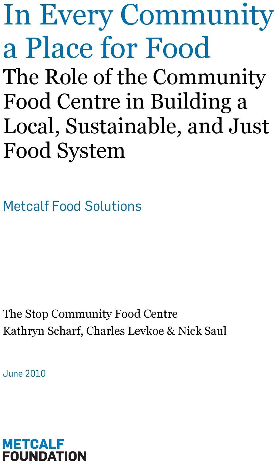 and Just Food System Metcalf Food Solutions The Stop