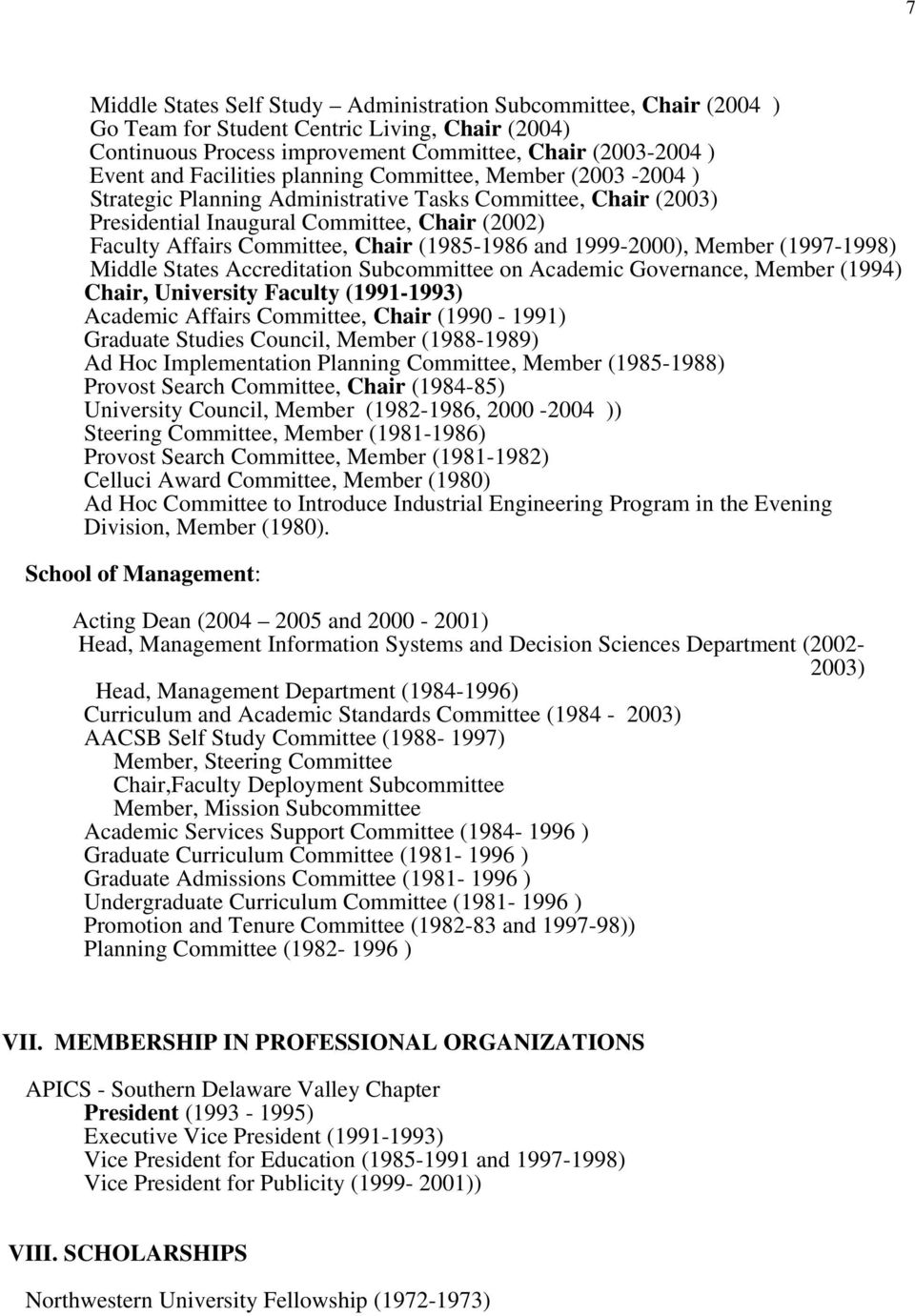 (1985-1986 and 1999-2000), Member (1997-1998) Middle States Accreditation Subcommittee on Academic Governance, Member (1994) Chair, University Faculty (1991-1993) Academic Affairs Committee, Chair