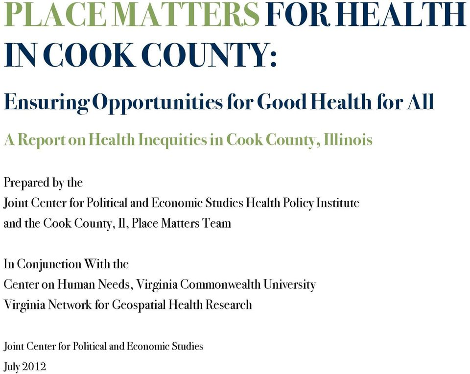 Institute and the Cook County, Il, Place Matters Team In Conjunction With the Center on Human Needs, Virginia