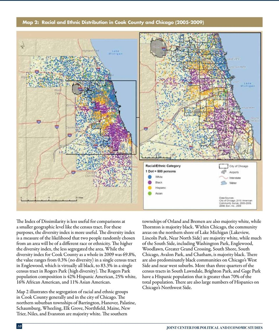 The higher the diversity index, the less segregated the area. While the diversity index for Cook County as a whole in 2009 was 69.8%, the value ranges from 0.