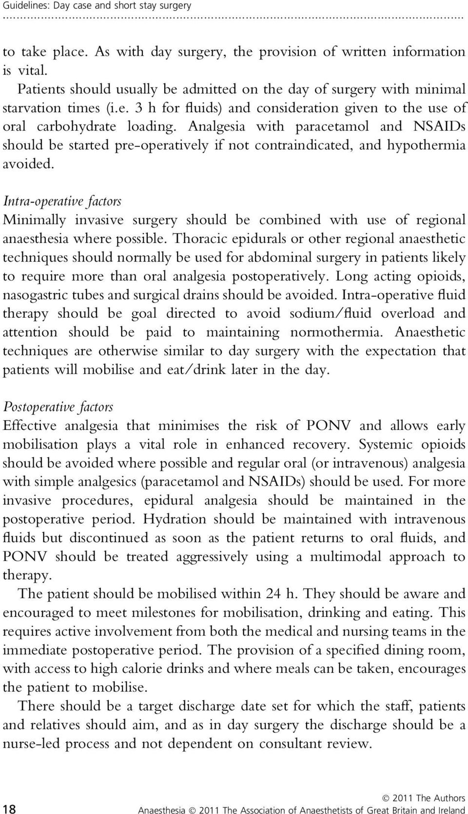 Intra-operative factors Minimally invasive surgery should be combined with use of regional anaesthesia where possible.