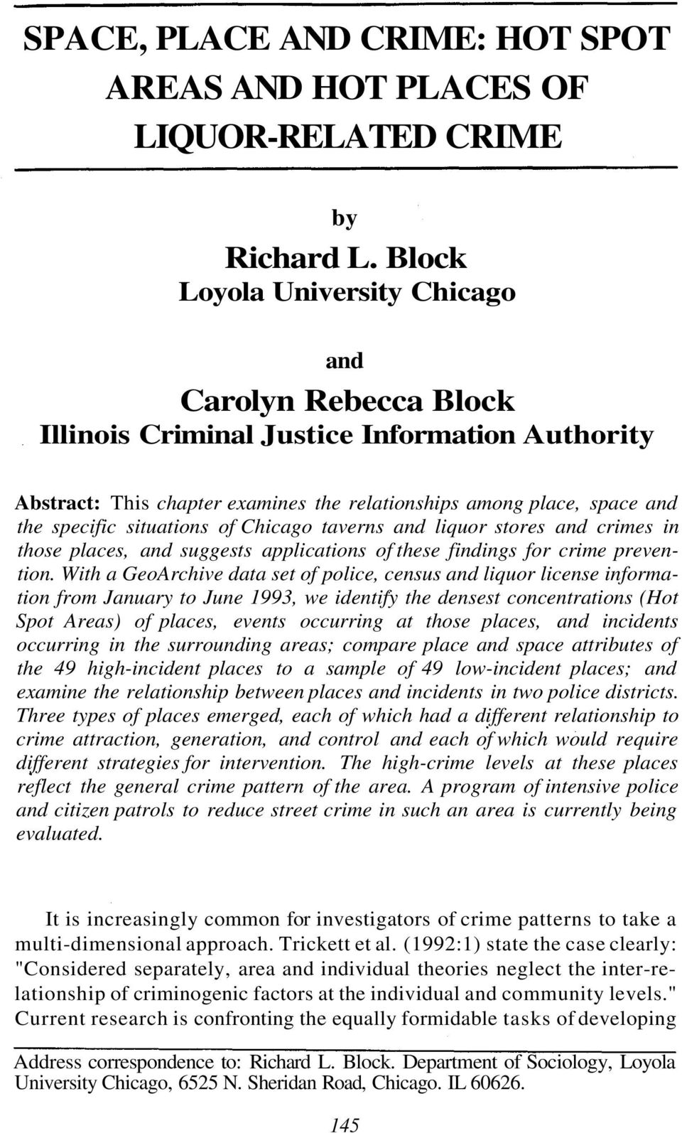 situations of Chicago taverns and liquor stores and crimes in those places, and suggests applications of these findings for crime prevention.