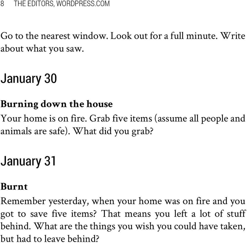 What did you grab? January 31 Burnt Remember yesterday, when your home was on fire and you got to save five items?