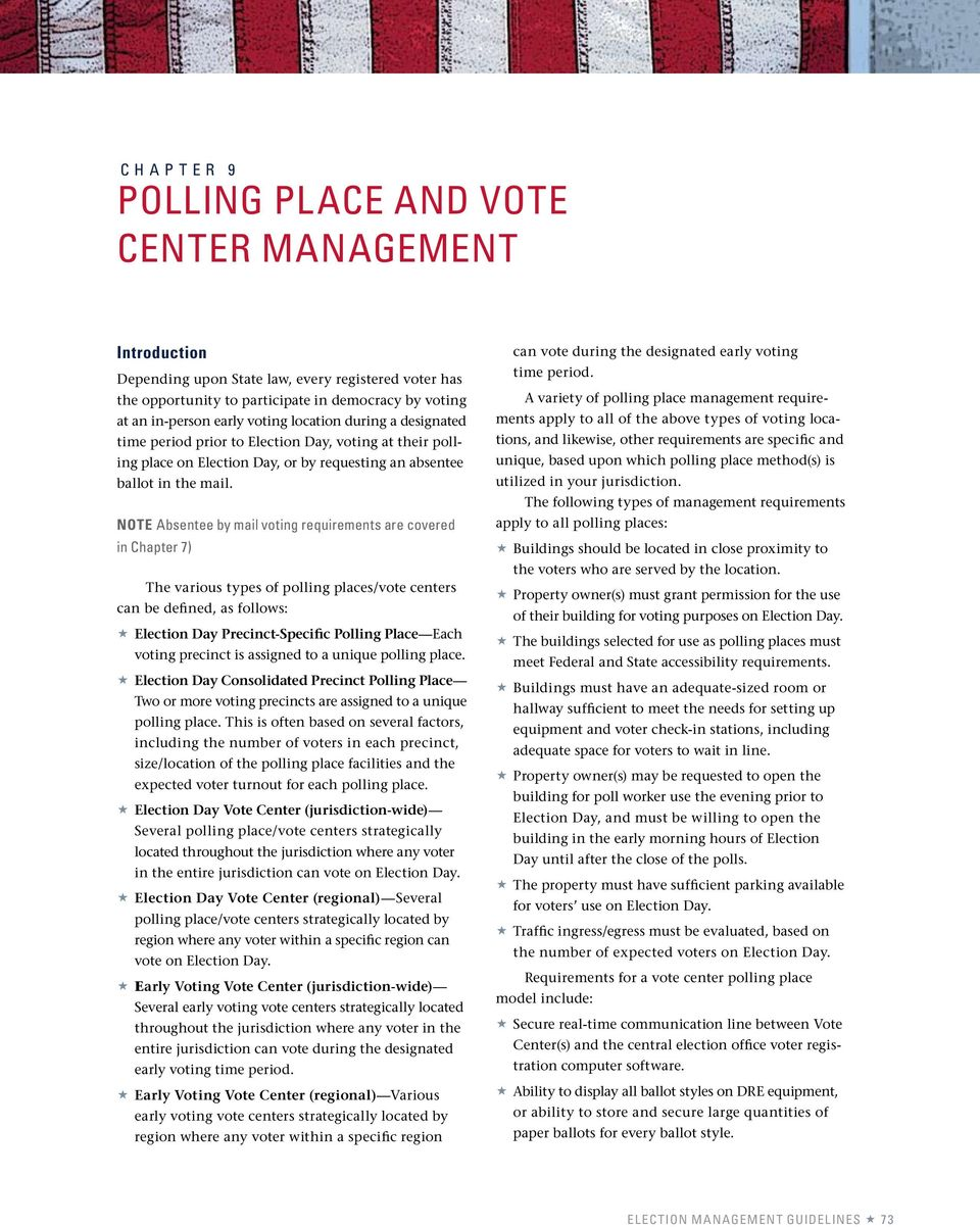 Note Absentee by mail voting requirements are covered in Chapter 7) The various types of polling places/vote centers can be defined, as follows: Election Day Precinct-Specific Polling Place Each