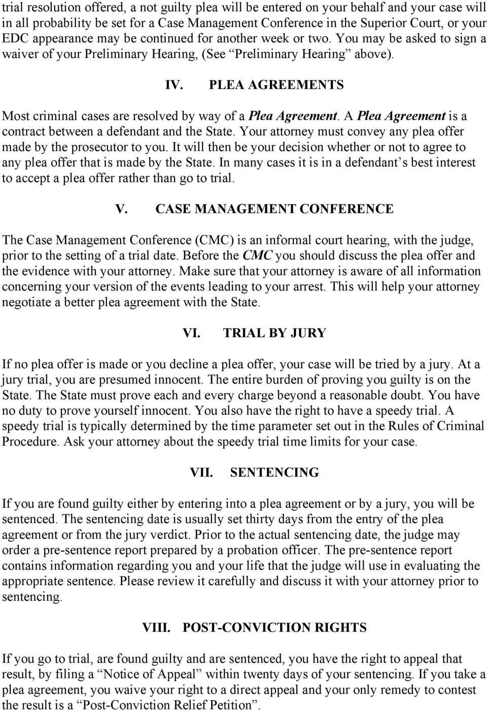 PLEA AGREEMENTS Most criminal cases are resolved by way of a Plea Agreement. A Plea Agreement is a contract between a defendant and the State.
