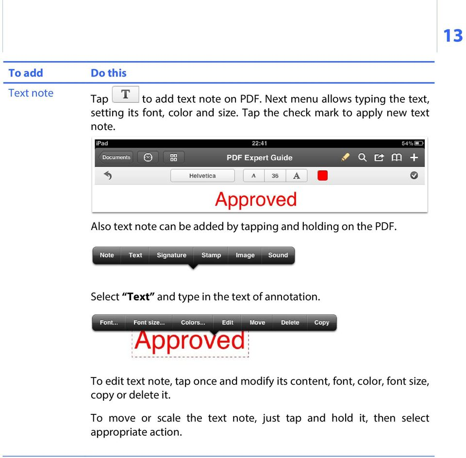 Also text note can be added by tapping and holding on the PDF. Select Text and type in the text of annotation.