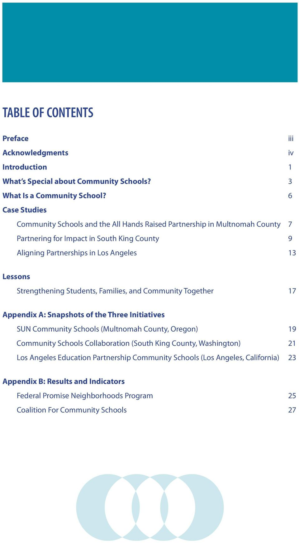 Lessons Strengthening Students, Families, and Community Together 17 Appendix A: Snapshots of the Three Initiatives SUN Community Schools (Multnomah County, Oregon) 19 community