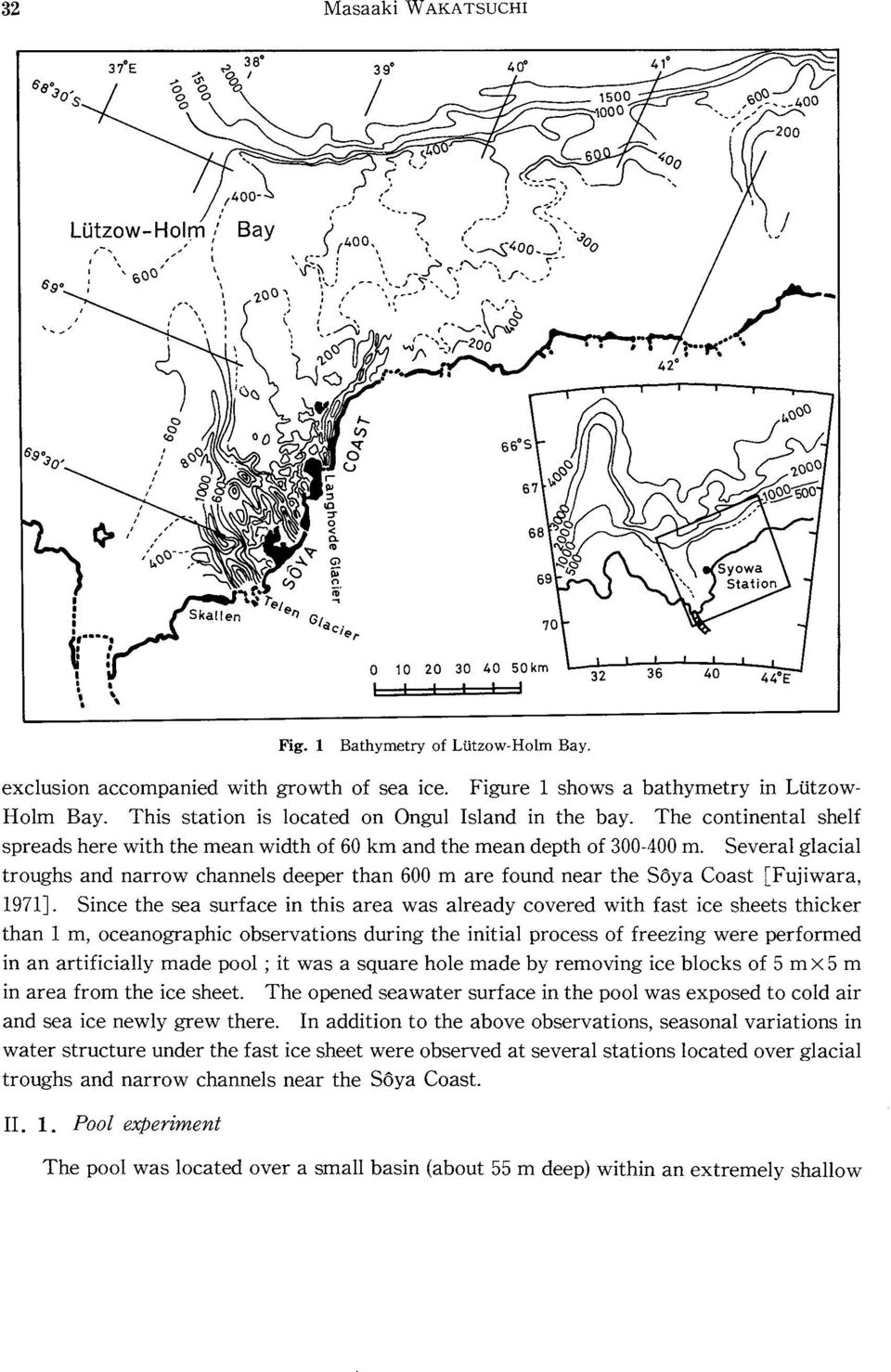 Several glacial troughs and narrow channels deeper than 600 m are found near the S6ya Coast [Fujiwara, 1971J.
