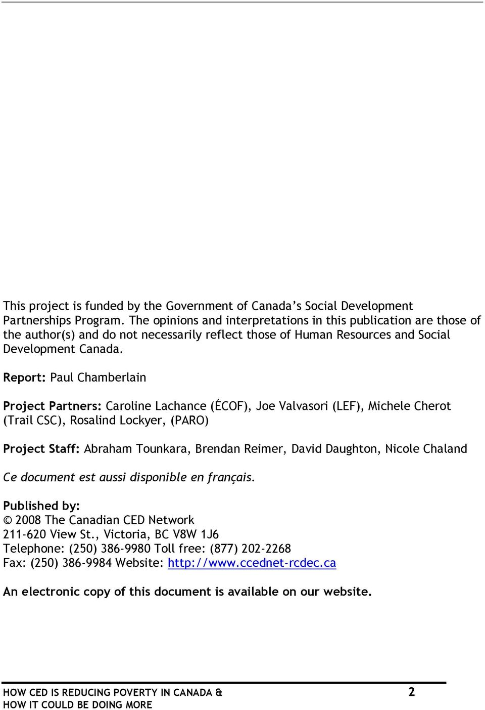 Report: Paul Chamberlain Project Partners: Caroline Lachance (ÉCOF), Joe Valvasori (LEF), Michele Cherot (Trail CSC), Rosalind Lockyer, (PARO) Project Staff: Abraham Tounkara, Brendan Reimer, David