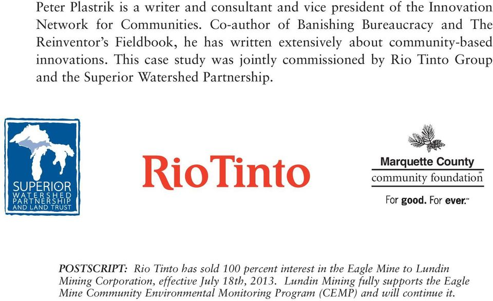 This case study was jointly commissioned by Rio Tinto Group and the Superior Watershed Partnership.
