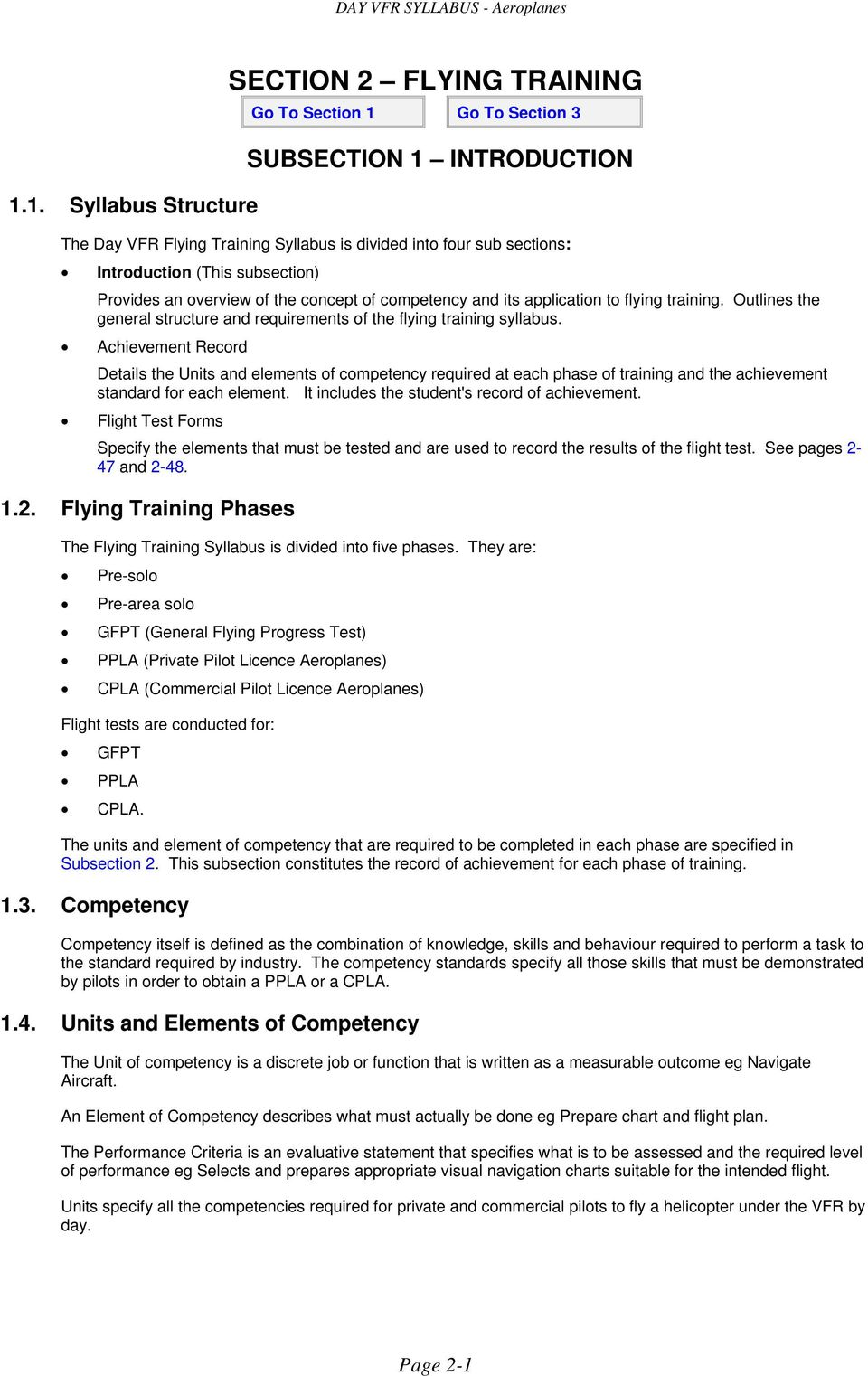 Achievement Record Details the Units and elements of competency required at each phase of training and the achievement standard for each element. It includes the student's record of achievement.