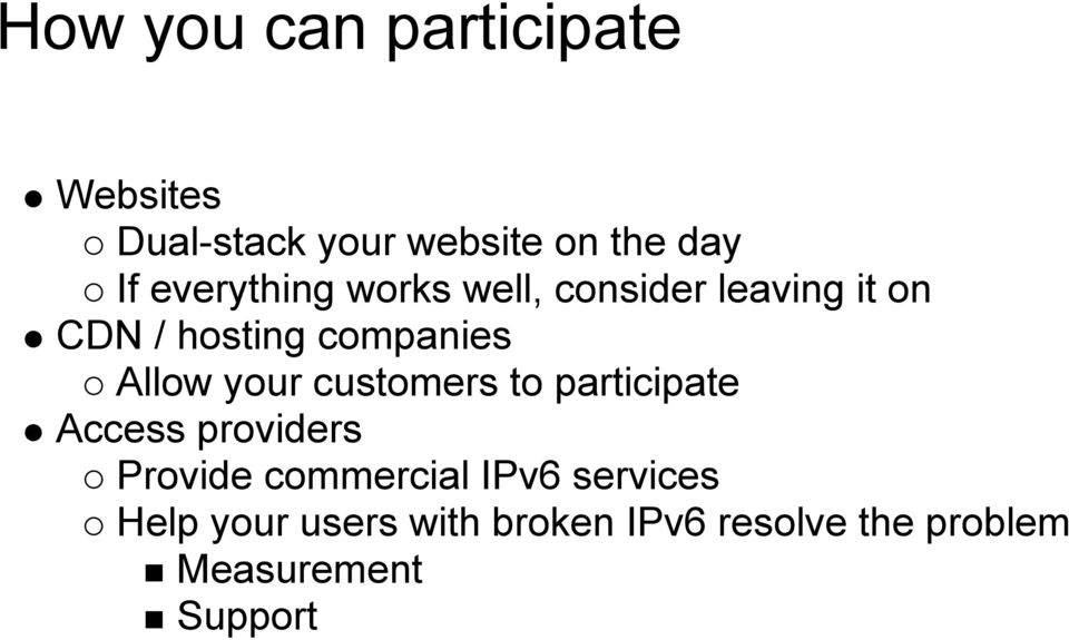 Allow your customers to participate Access providers Provide commercial