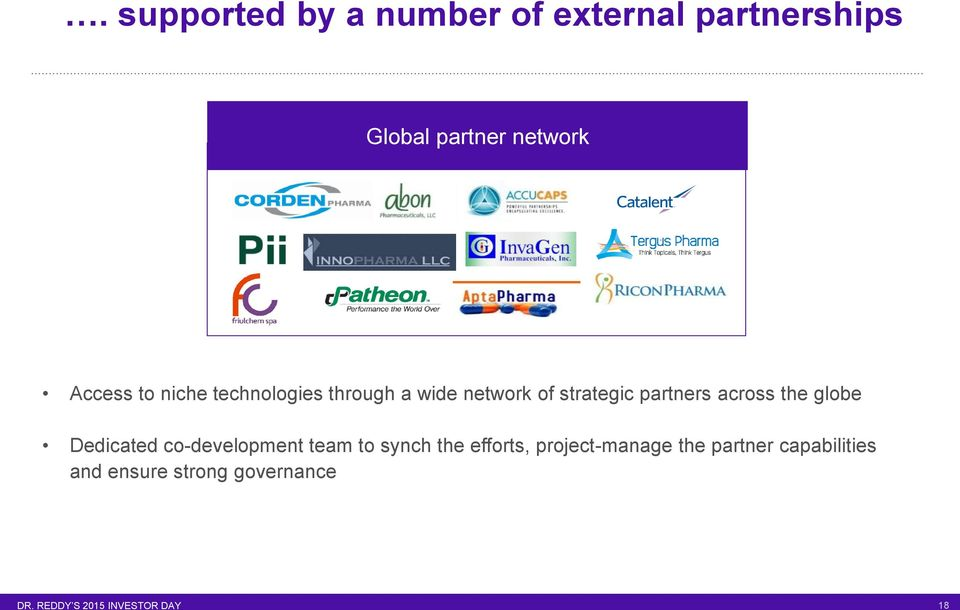 partners across the globe Dedicated co-development team to synch the