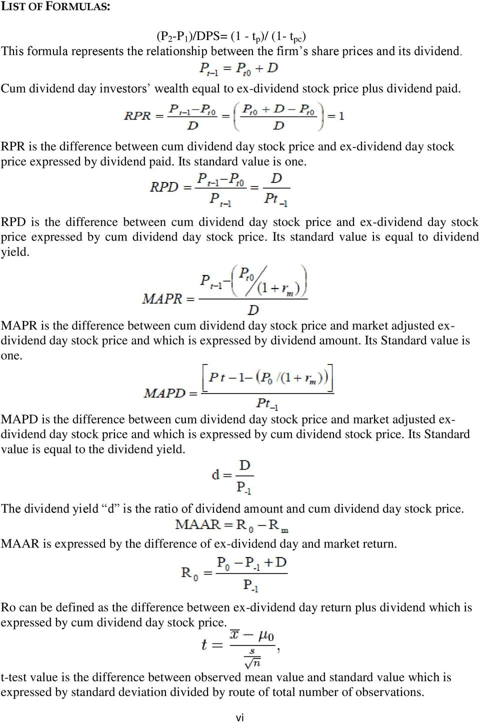 RPR is the difference between cum dividend day stock price and ex-dividend day stock price expressed by dividend paid. Its standard value is one.