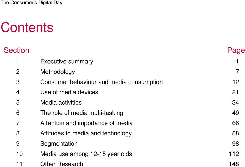 media multi-tasking 49 7 Attention and importance of media 66 8 Attitudes to media and