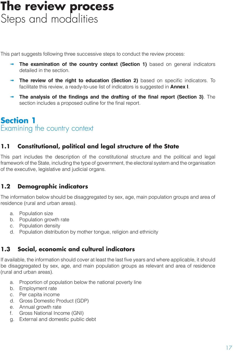 The analysis of the findings and the drafting of the final report (Section 3). The section includes a proposed outline for the final report. Section 1 Examining the country context 1.