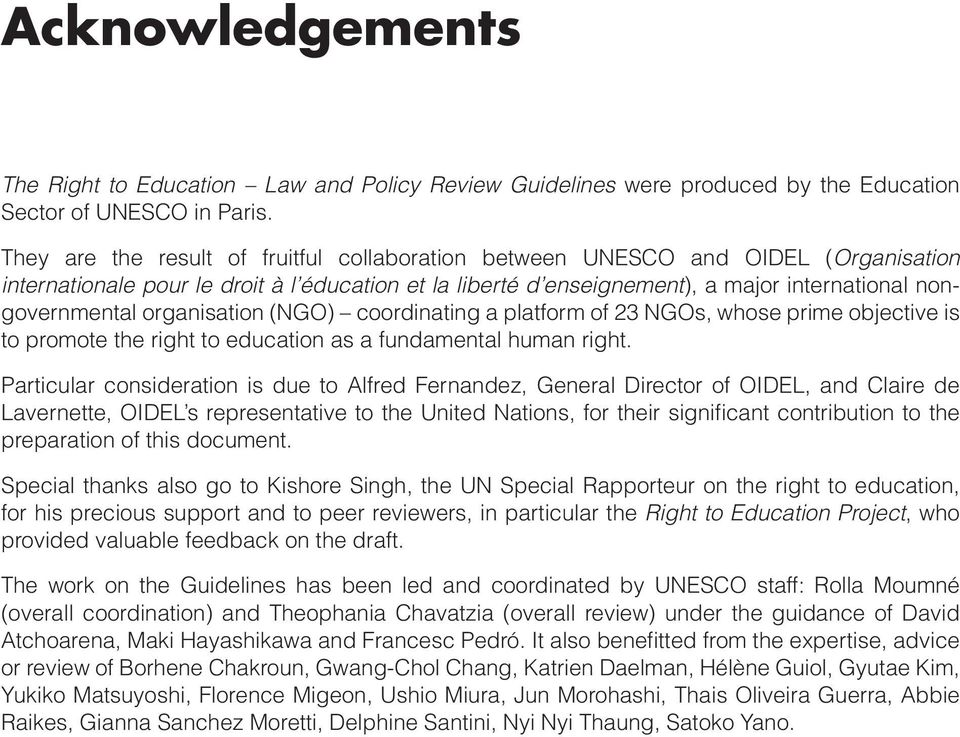 organisation (NGO) coordinating a platform of 23 NGOs, whose prime objective is to promote the right to education as a fundamental human right.