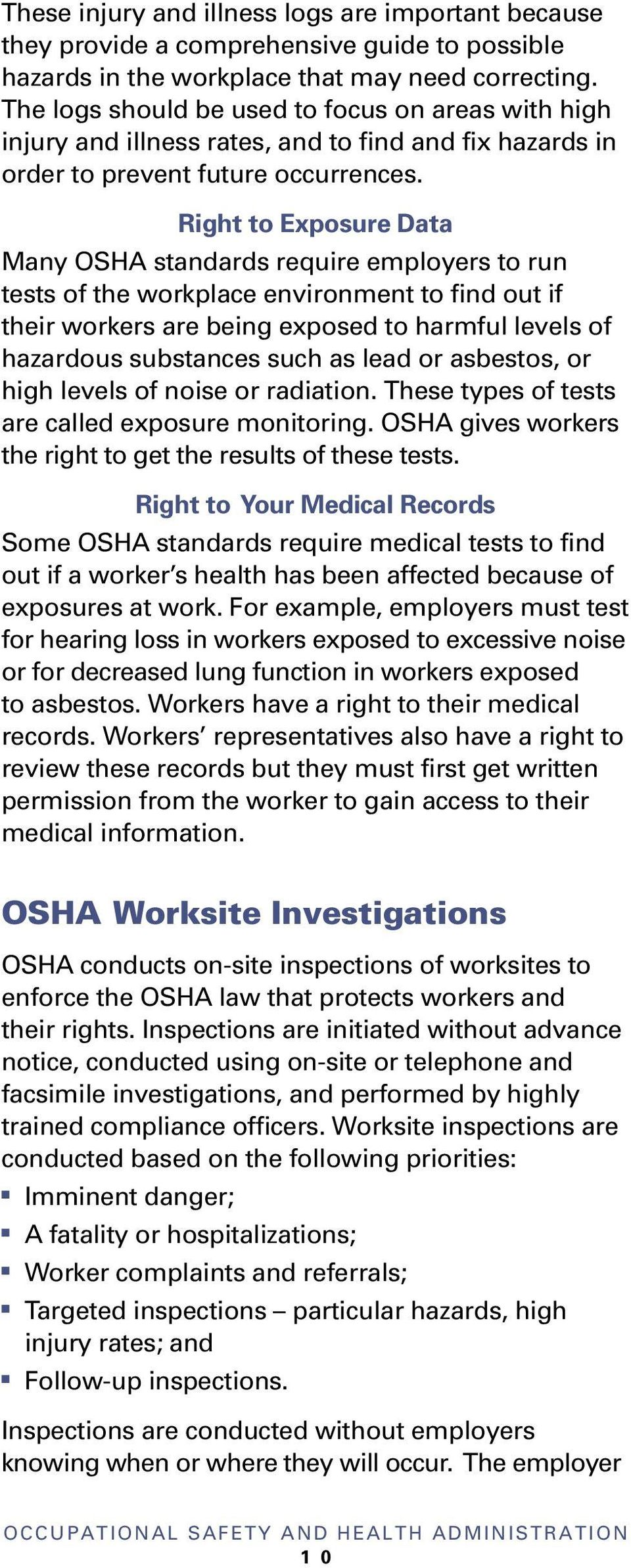 Right to Exposure Data May OSHA stadards require employers to ru tests of the workplace eviromet to fid out if their workers are beig exposed to harmful levels of hazardous substaces such as lead or