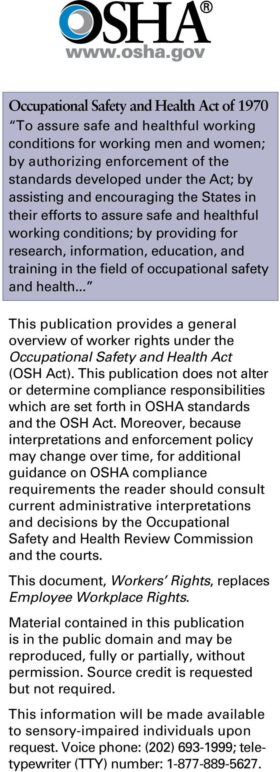 .. This publicatio provides a geeral overview of worker rights uder the Occupatioal Safety ad Health Act (OSH Act).