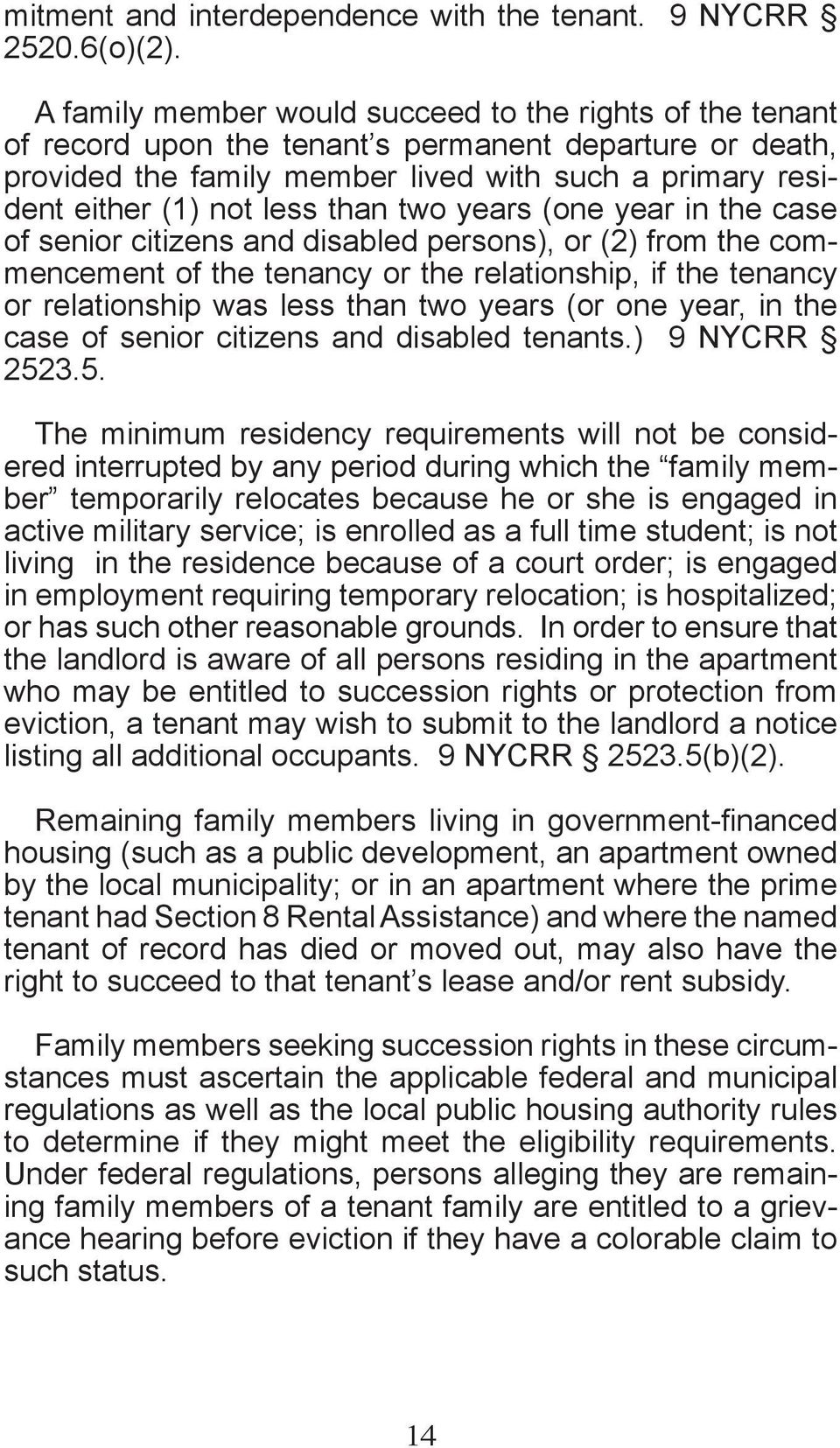than two years (one year in the case of senior citizens and disabled persons), or (2) from the commencement of the tenancy or the relationship, if the tenancy or relationship was less than two years