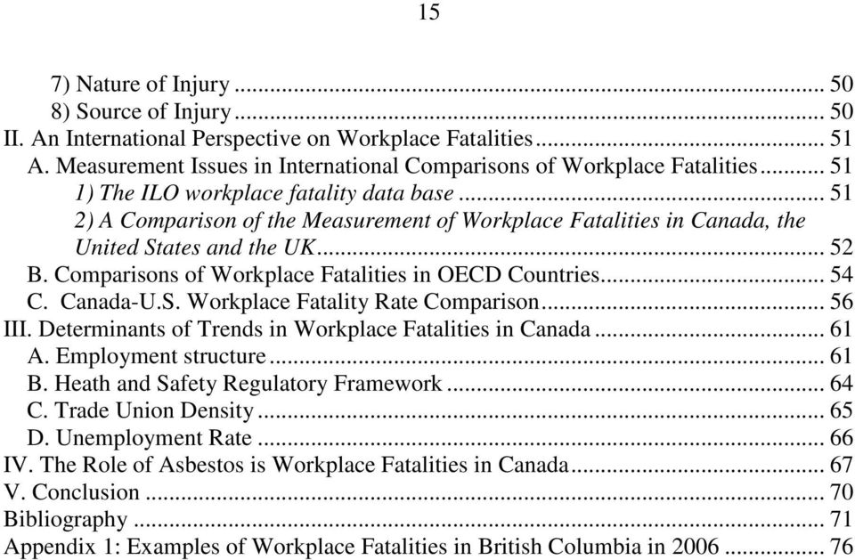 Comparisons of Workplace Fatalities in OECD Countries... 54 C. Canada-U.S. Workplace Fatality Rate Comparison... 56 III. Determinants of Trends in Workplace Fatalities in Canada... 61 A.