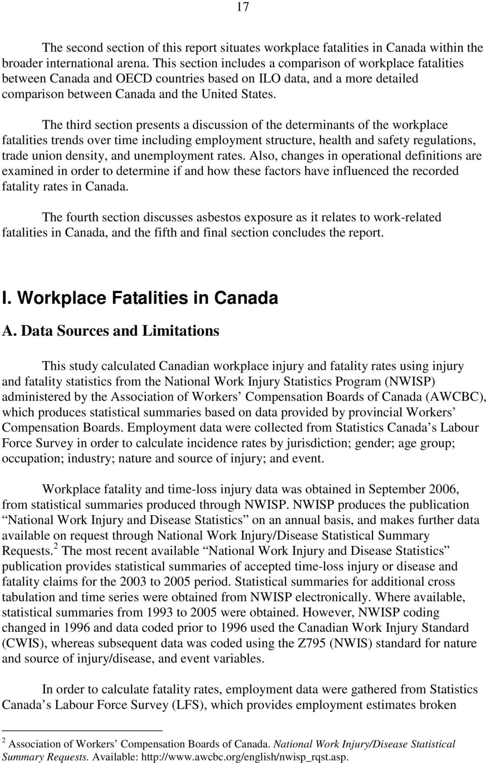 The third section presents a discussion of the determinants of the workplace fatalities trends over time including employment structure, health and safety regulations, trade union density, and