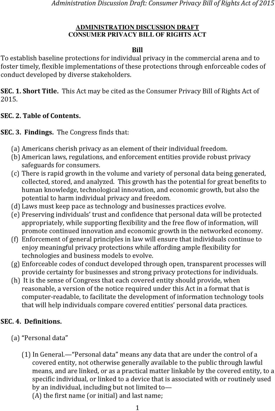 This Act may be cited as the Consumer Privacy Bill of Rights Act of 2015. SEC. 2. Table of Contents. SEC. 3. Findings.