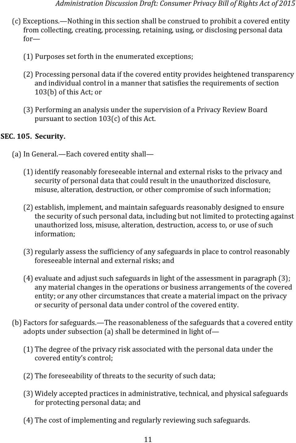 enumerated exceptions; (2) Processing personal data if the covered entity provides heightened transparency and individual control in a manner that satisfies the requirements of section 103(b) of this