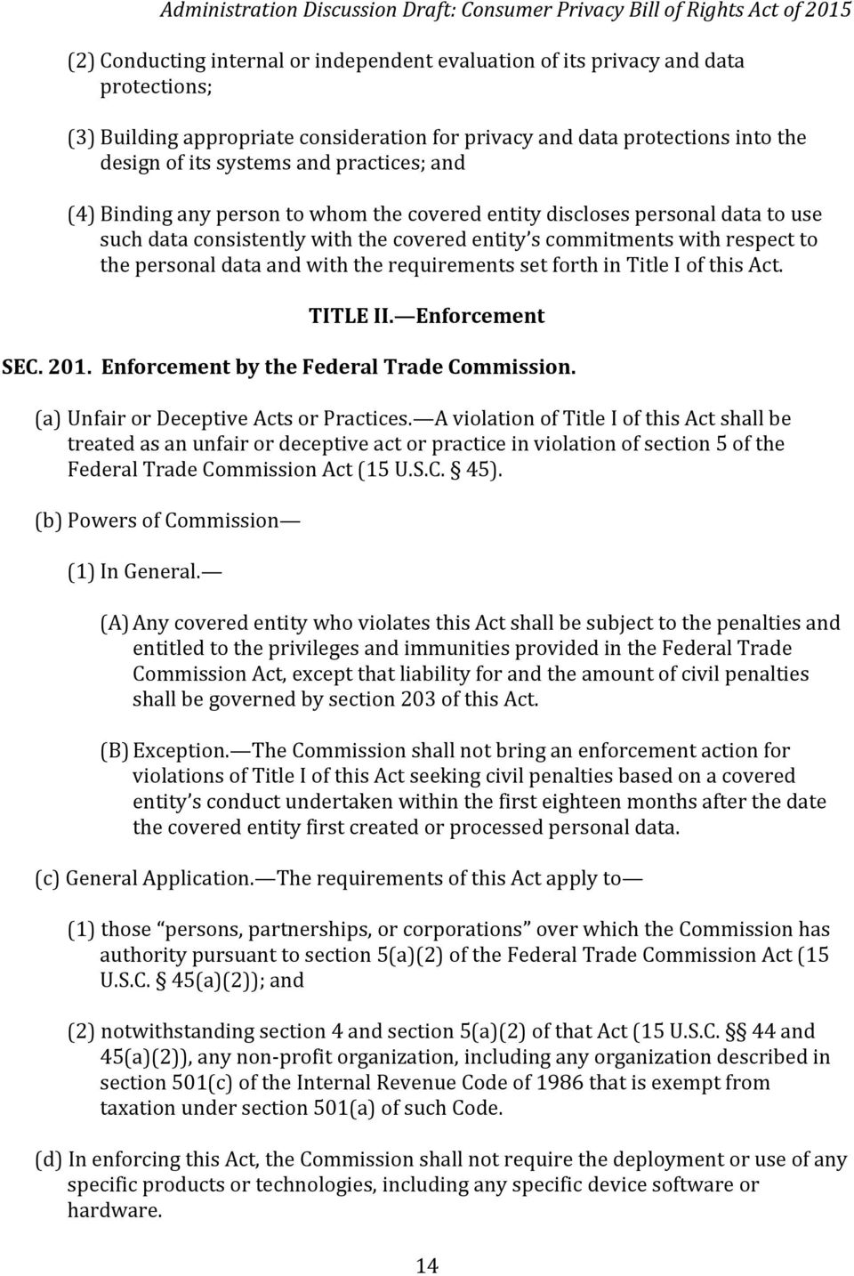 the requirements set forth in Title I of this Act. TITLE II. Enforcement SEC. 201. Enforcement by the Federal Trade Commission. (a) Unfair or Deceptive Acts or Practices.