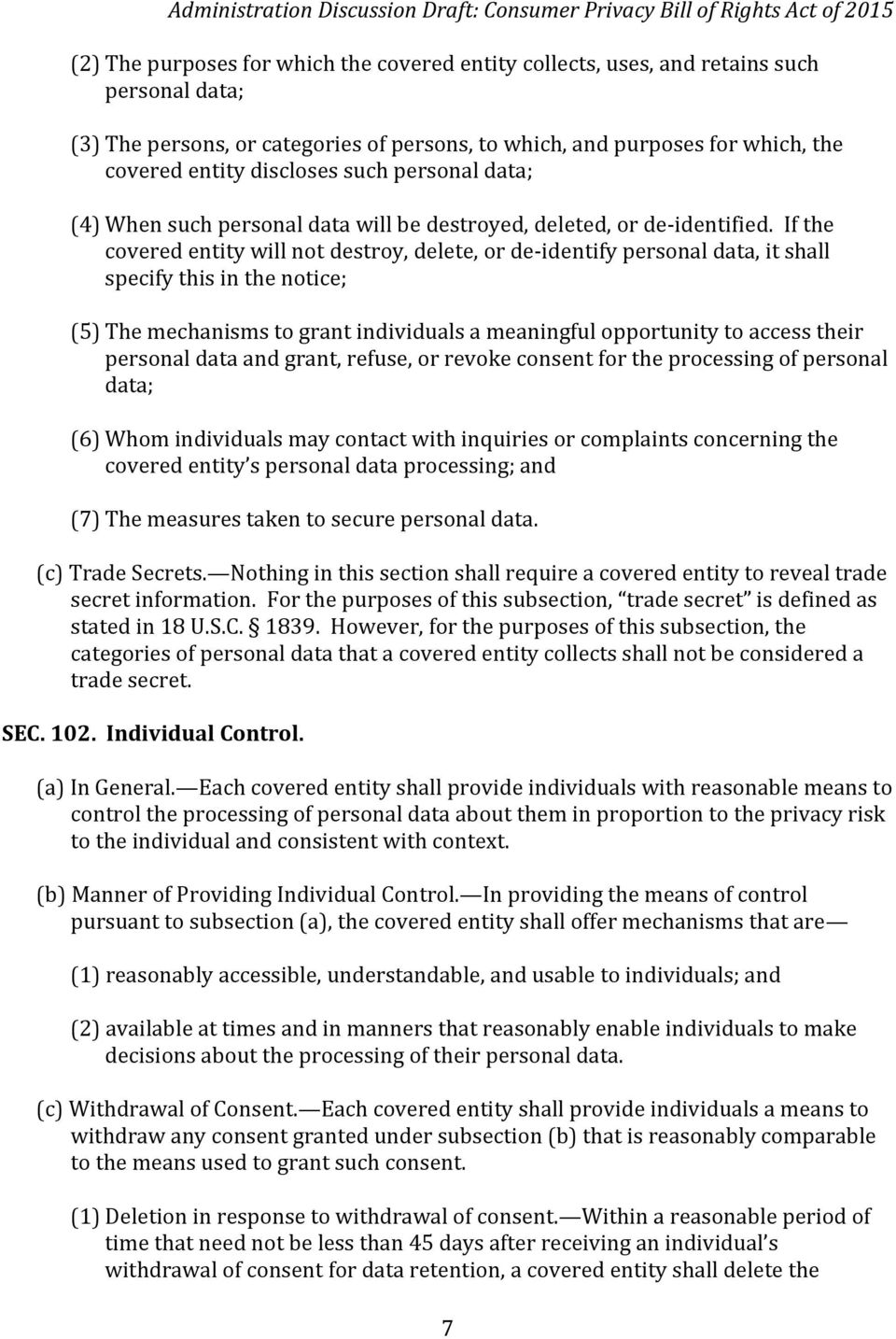 If the covered entity will not destroy, delete, or de-identify personal data, it shall specify this in the notice; (5) The mechanisms to grant individuals a meaningful opportunity to access their
