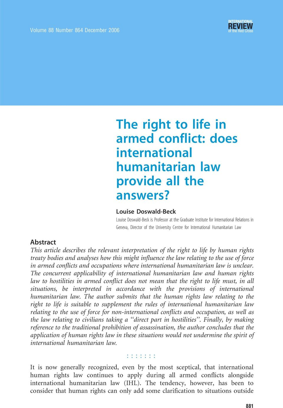 by human rights treaty bodies and analyses how this might influence the law relating to the use of force in armed conflicts and occupations where international humanitarian law is unclear.