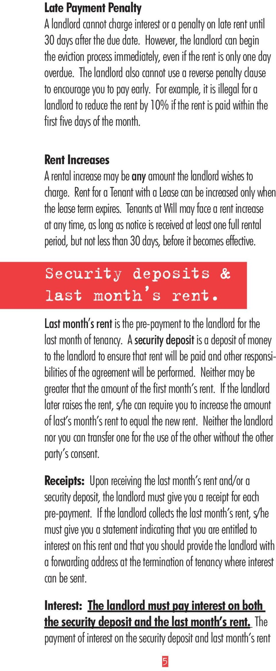 For example, it is illegal for a landlord to reduce the rent by 10% if the rent is paid within the first five days of the month.