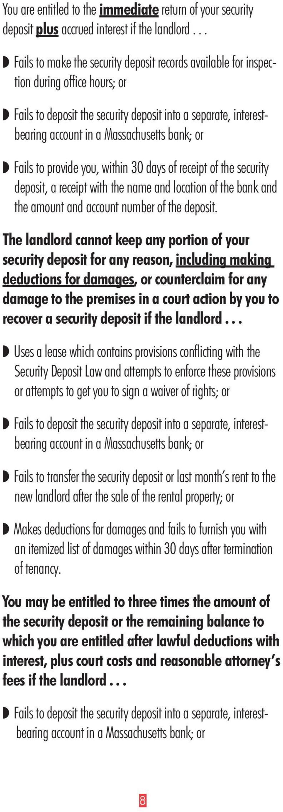 or Fails to provide you, within 30 days of receipt of the security deposit, a receipt with the name and location of the bank and the amount and account number of the deposit.