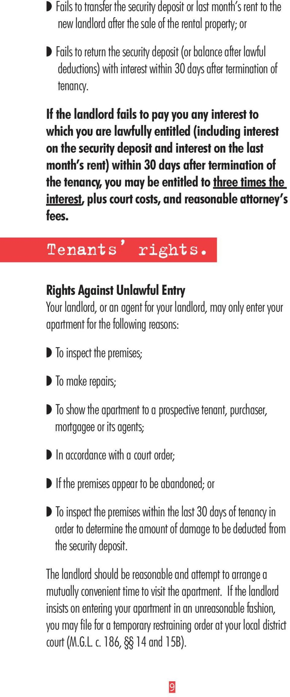 If the landlord fails to pay you any interest to which you are lawfully entitled (including interest on the security deposit and interest on the last month s rent) within 30 days after termination of
