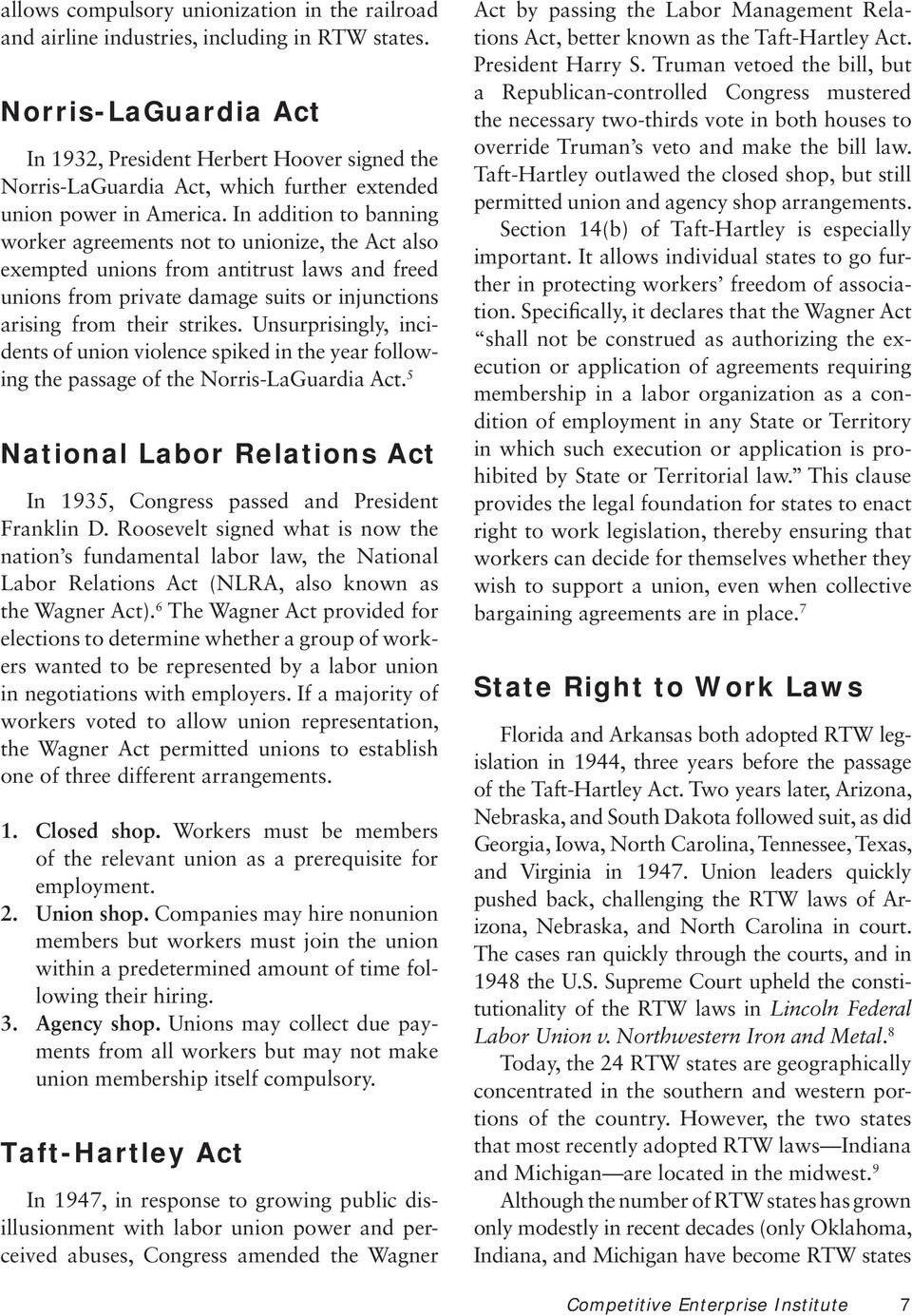 In addition to banning worker agreements not to unionize, the Act also exempted unions from antitrust laws and freed unions from private damage suits or injunctions arising from their strikes.