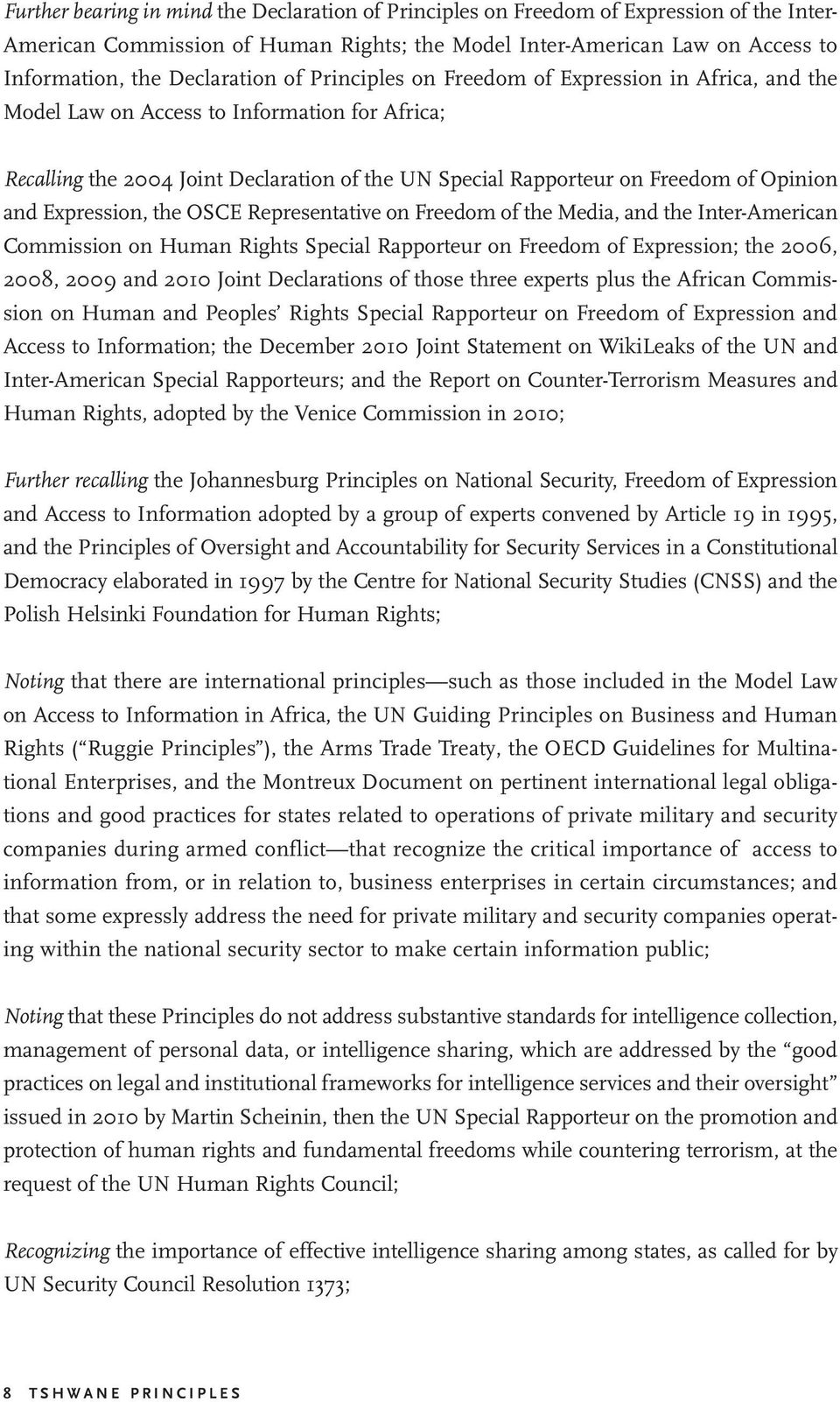 Opinion and Expression, the OSCE Representative on Freedom of the Media, and the Inter-American Commission on Human Rights Special Rapporteur on Freedom of Expression; the 2006, 2008, 2009 and 2010
